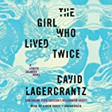 Girl Who Lived Twice: A Lisbeth Salander Novel, Continuing Stieg Larsson's Millennium Series: 6
