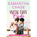 With This Cake (Meet Me at the Altar Book 2)