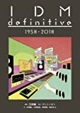 IDM definitive 1958 - 2018 (ele-king books)