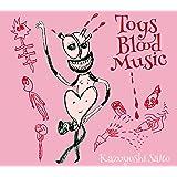 Toys Blood Music (初回限定盤)
