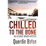 Chilled to the Bone: An Icelandic thriller that will grip you until the final page (Gunnhildur Mystery Book 3)