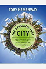 The Permaculture City: Regenerative Design for Urban, Suburban, and Town Resilience Kindle Edition