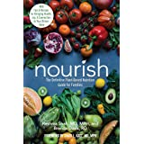 Nourish: The Definitive Plant-Based Nutrition Guide for Families--With Tips & Recipes for Bringing Health, Joy, & Connection