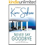 Never Say Goodbye: A Contemporary Romance with a Time Travel Twist (The Brothers Montgomery Series Book 1)
