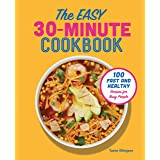 Easy 30-Minute Cookbook: 100 Fast and Healthy Recipes for Busy People