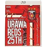 We are REDS! ―1992-2017―URAWA REDS 25TH 浦和レッズ25周年記念オフィシャルBlu-ray