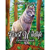 Forest Wildlife Coloring Book: An Adult Coloring Book Featuring Beautiful Forest Animals, Birds, Plants and Wildlife for Stre
