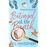 Betrayal at the Beach: A Cozy Christian Mystery (Dangerous Curves Book 1)