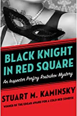 Black Knight in Red Square (Inspector Porfiry Rostnikov Mysteries Book 2) Kindle Edition