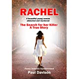 RACHEL: A beautiful young woman abducted and murdered. The Search for her Killer. A True Story.