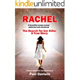 RACHEL: A beautiful young woman abducted and murdered. The Search for her Killer. A True Story. (English Edition)