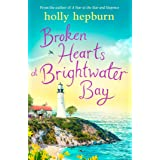 Broken Hearts at Brightwater Bay: Part one in the sparkling new series by Holly Hepburn!