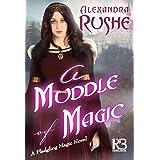 A Muddle of Magic (Fledgling Magic Book 2)