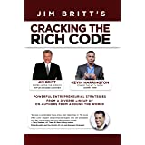 Cracking the Rich Code Vol 4: Powerful Entrepreneurial Strategies and Insights From a Diverse Lineup of Co-authors From Aroun