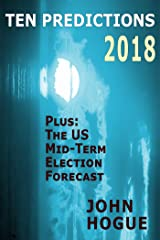 Ten Predictions 2018: Plus the US Midterm Election Forecast Kindle Edition