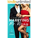 Marrying Mr. Wrong: A Hot Romantic Comedy (Dirty Martini Running Club Book 3)