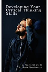 Developing Your Critical Thinking Skills: A Practical Guide Kindle Edition