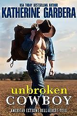 Unbroken Cowboy: A Western Cowboy Romance Novel (American Extreme Bull Riders Tour Book 4) Kindle Edition