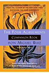 The Four Agreements Companion Book: Using The Four Agreements to Master the Dream of Your Life (A Toltec Wisdom Book Book 5) Kindle Edition