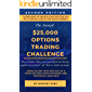 $25K Options Trading Challenge (Second Edition): Learn how t…