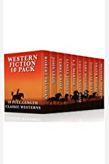 Western Fiction 10 Pack: 10 Full Length Classic Westerns Kindle Edition