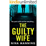 The Guilty Wife: A gripping addictive psychological suspense thriller with a twist you won't see coming