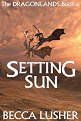 Setting Sun (Dragonlands Book 6) Kindle Edition