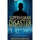 Superhuman Disaster (The White Knight & Black Valentine Series Book 5)