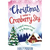 Christmas Under a Cranberry Sky: A perfect romance to curl up by the fire with
