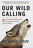 Our Wild Calling: How Connecting With Animals Can Transform…