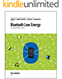 Bluetooth Low Energy in Android Java (Kindle Edition): Your…