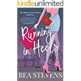 Running In Heels (The Liberty Lawrence Series Book 4)