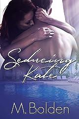 Seducing Kate Kindle Edition