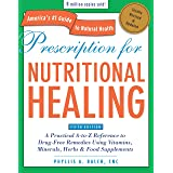 Prescription For Nutritional Healing, Fifth Editionical A-To-Z Reference To Drug-Free Remedies Using Vitamins,: A Practical A