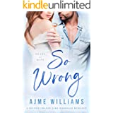 So Wrong: A Second Chance Fake Marriage Romance (Heart of Hope)