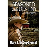 Seasoned with Destiny: A Gift of Love (Double Dutch Ranch Series: Love at First Sight) (Contemporary Western Romance) Book 5)