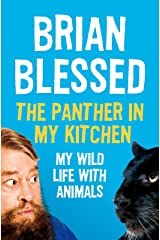 The Panther In My Kitchen: My Wild Life With Animals Kindle Edition