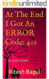 At The End I Got An ERROR Code: 401: A LOVE STORY (English E…