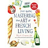 (Not Quite) Mastering the Art of French Living