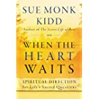 When the Heart Waits: Spiritual Direction for Life's Sacred Questions (Plus) (English Edition)