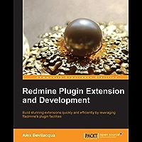 Redmine Plugin Extension and Development (English Edition)