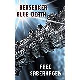 Berserker Blue Death (Saberhagen's Berserker Series)