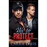 His To Protect (To Love & Protect Book 1)