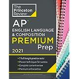Princeton Review AP English Language and Composition Premium Prep, 2021: 7 Practice Tests + Complete Content Review + Strateg