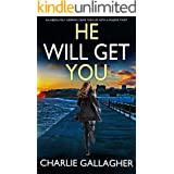 HE WILL GET YOU an absolutely gripping crime thriller with a massive twist (Detective Maddie Ives Book 5)