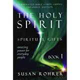 The Holy Spirit - Spiritual Gifts: Amazing Power for Everyday People: 1