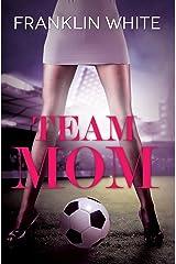 Team Mom (Urban Books) Kindle Edition