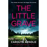 The Little Grave: A completely heart-stopping crime thriller (Detective Amanda Steele Book 1)