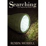 Searching (New Beginnings Book 3)