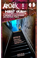 Rock and a Hard Place: Issue 1, Summer/Fall 2019: A Chronicle of Bad Decisions and Desperate People Kindle Edition